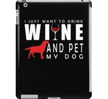 FUNNY WINE QUOTE AND DOG for gift iPad Case/Skin