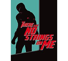 NO STRINGS ON ME (variant) Photographic Print