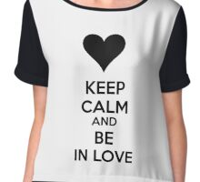 Keep calm and be in love Chiffon Top