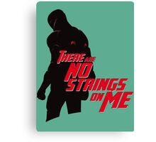 NO STRINGS ON ME Canvas Print