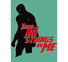 NO STRINGS ON ME Photographic Print