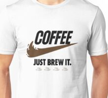 Just Brew It Unisex T-Shirt