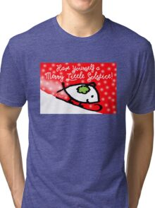 Have Yourself a Merry Little Solstice! Tri-blend T-Shirt