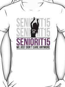 Cool Ladies 2015 'Seniorit15: We just don't care anymore' T-Shirt T-Shirt
