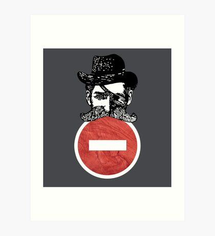 No Entry Cowboy! Art Print
