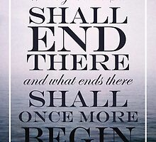 What Begins At The Sea, Shall End There, and What Ends There, Shall Once More Begin by rasadesign