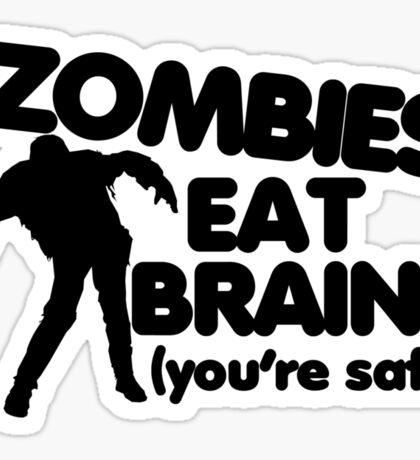 Zombies eat brains Sticker