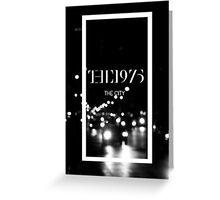 The City The 1975  Greeting Card