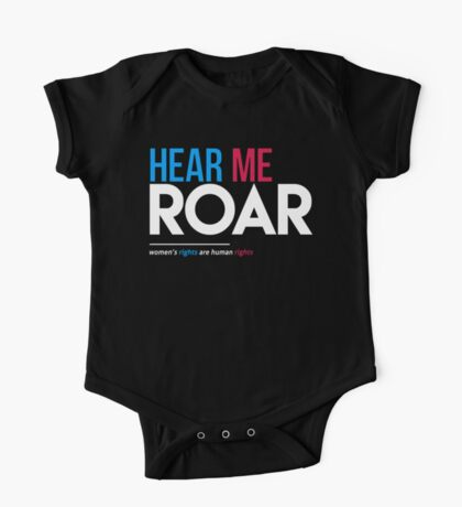 Hear Me Roar (Women's Rights Are Human Rights) One Piece - Short Sleeve