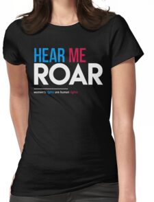 Hear Me Roar (Women's Rights Are Human Rights) T-Shirt