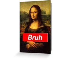 Bruh Mona Lisa Greeting Card