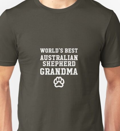 World's Best Australian Shepherd Grandma  Unisex T-Shirt