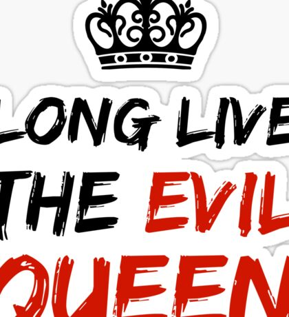 LONG LIVE THE EVIL QUEEN Sticker