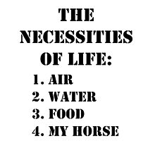 The Necessities Of Life: My Horse - Black Text by cmmei