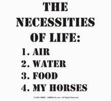 The Necessities Of Life: My Horses - Black Text T-Shirt