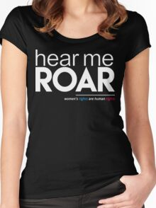 Hear Me Roar (Women's Rights are Human Rights) Women's Fitted Scoop T-Shirt
