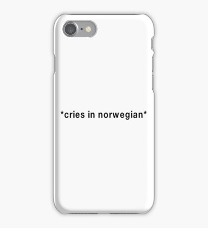 Cries in norwegian - Skam iPhone Case/Skin