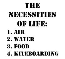 The Necessities Of Life: Kiteboarding - Black Text by cmmei
