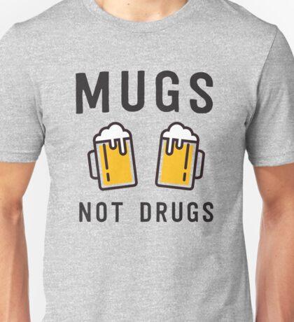 Mugs not drugs Unisex T-Shirt