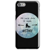 We Were Born to Make History- Yuri!!! on ice iPhone Case/Skin
