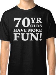 70 Years Old Fun Classic T-Shirt