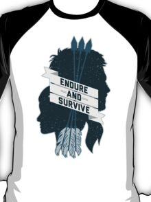 Endure and Survive T-Shirt