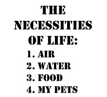 The Necessities Of Life: My Pets - Black Text by cmmei