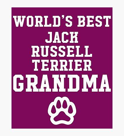 World's Best Jack Russel Terrier Grandma  Photographic Print