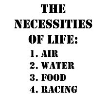 The Necessities Of Life: Racing - Black Text by cmmei