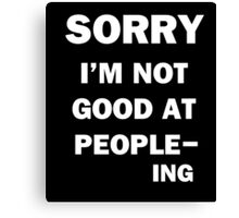 Not Good at People - Ing Canvas Print