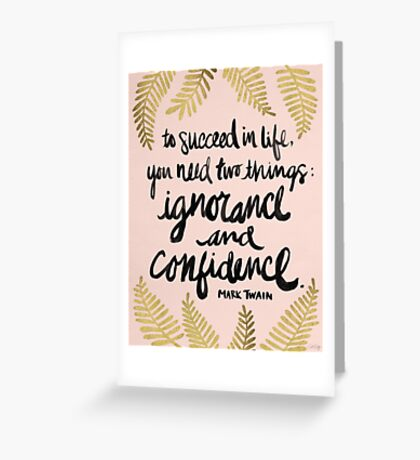 Ignorance & Confidence #2 Greeting Card