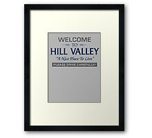 Welcome To Hill Valley Framed Print