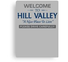 Welcome To Hill Valley Canvas Print