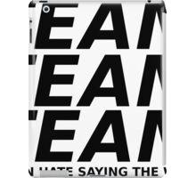 I even hate saying the word iPad Case/Skin