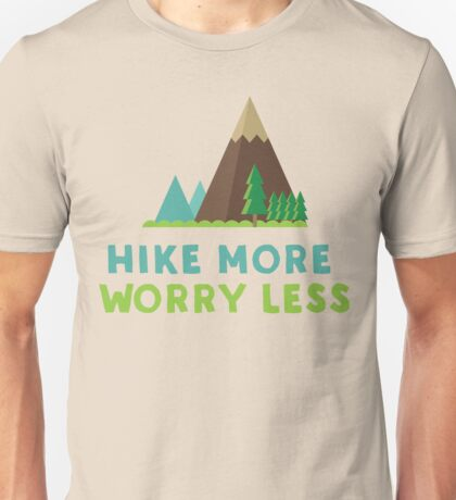 Hike more worry less Unisex T-Shirt