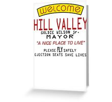 Welcome To Hill Valley (Future) Greeting Card