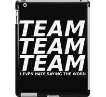 Team Team Team iPad Case/Skin