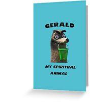 Gerald, my spiritual animal Greeting Card