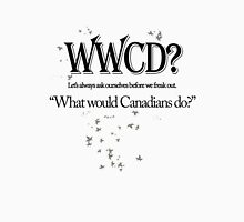 What Would Canadians Do? Unisex T-Shirt