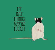 My rat thinks YOU'RE yucky by ririterrify