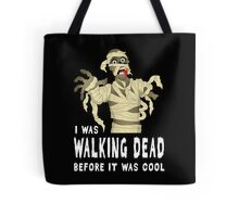 I Was Walking Dead Before It Was Cool Tote Bag