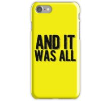 And it was all... iPhone Case/Skin