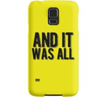 And it was all... Samsung Galaxy Case/Skin