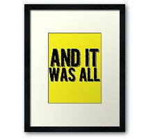 And it was all... Framed Print