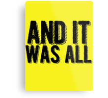 And it was all... Metal Print