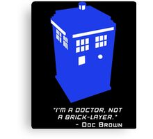 Sci Fi Misquote- Doctor Canvas Print