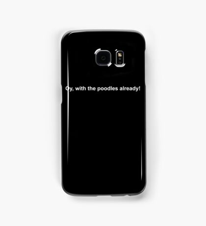 oy with the poodles already!  Samsung Galaxy Case/Skin