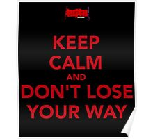 DON'T LOSE YOUR WAAAAAYYYY~ Poster