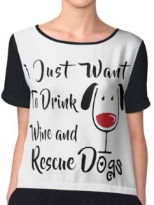 Drink Wine and Rescue Dogs Chiffon Top