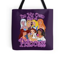 I'm My Own Kind of Princess Tote Bag